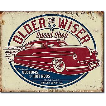 Older And Wiser Speed Shop Metal Sign