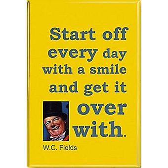 Start Off Every Day... Wc Fields Quote Funny Fridge Magnet