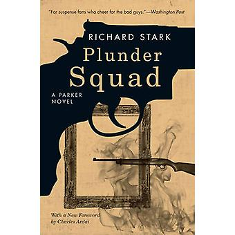 Plunder Squad by Richard Stark - Charles Ardai - 9780226770932 Book