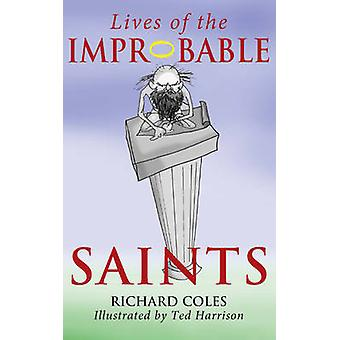 Lives of the Improbable Saints by Richard Coles - Ted Harrison - 9780