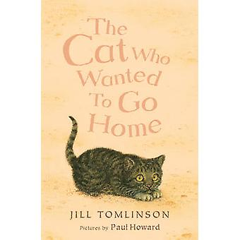 The Cat Who Wanted to Go Home by Jill Tomlinson - Paul Howard - 97814