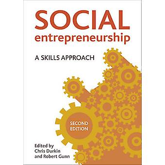 Social Entrepreneurship - A Skills Approach by Christopher Durkin - Ro