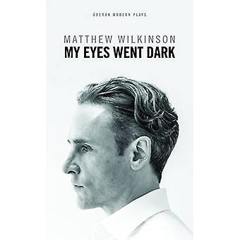Von Matthew Wilkinson - 9781783199785 Buch wurde meine Augen dunkel