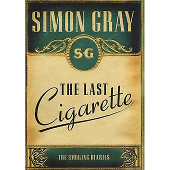 El último cigarrillo - los fumadores diarios - v. 3 de Simon Gray - 9781847