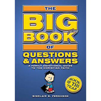 The Big Book of Questions and Answers by Sinclair B. Ferguson - 97818