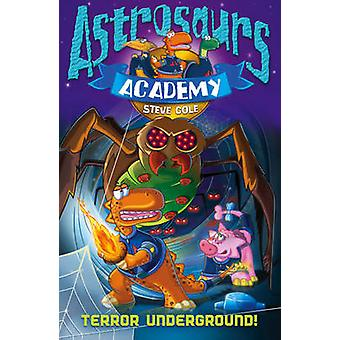 Astrosaurs Academy 3 - Terror Underground by Steve Cole - 978186230557