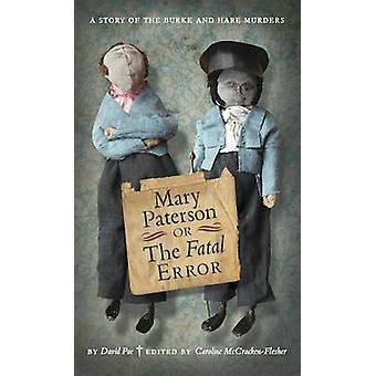 Mary Paterson - or - the Fatal Error by David Pae - 9781906841201 Book