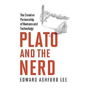 Plato and the Nerd - The Creative Partnership of Humans and Technology