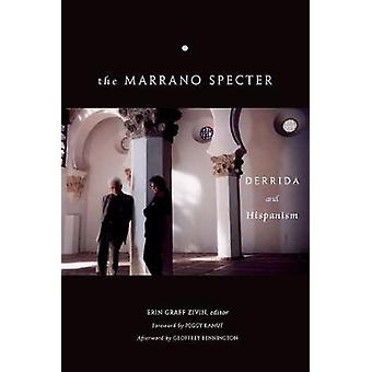 The Marrano Specter - Derrida and Hispanism by Erin Graff Zivin - 9780