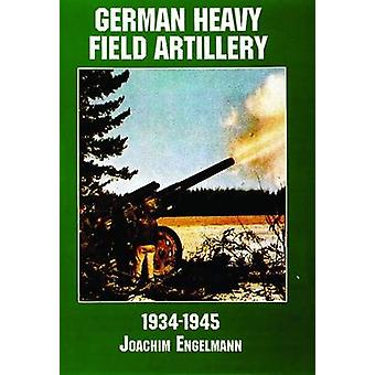 Tyske tunge feltartilleri i World War II af Joachim Engelmann - D