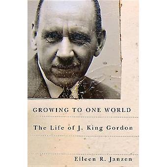 Creciendo en un mundo - la vida de Gordon J. Rey por Eileen R. Janzen