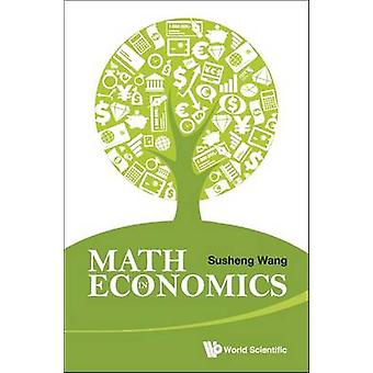 Math in Economics (2nd Revised edition) by Susheng Wang - 97898146638