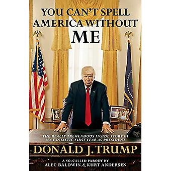 You Can't Spell America Without Me