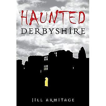 Haunted Derbyshire [illustriert]
