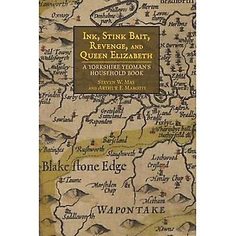 Blekk, stinker agn, hevn og dronning Elizabeth: en Yorkshire Yeoman husholdning bok