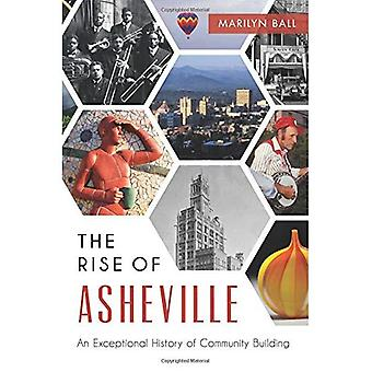 The:  Rise of Asheville: An Exceptional History of Community Building