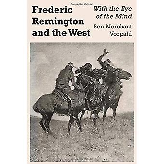 Frederic Remington und der Westen: mit dem Auge des Geistes