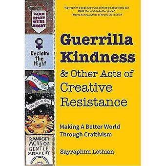Gentilezza di guerriglia e altri atti di resistenza creativa