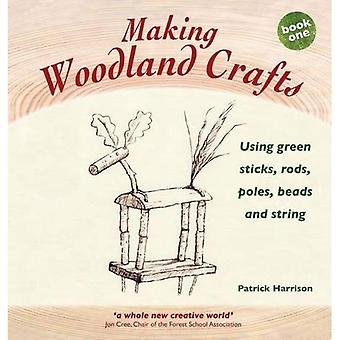Making Woodland Crafts (Crafts and Family Activities)