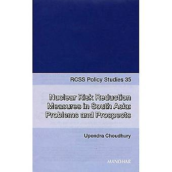Nuclear Risk Reduction Measures in South Asia: Problems and Prospects
