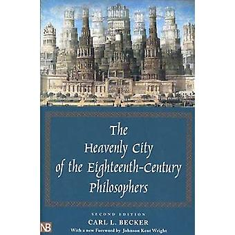 The Heavenly City of the Eighteenth-Century Philosophers (2nd Revised
