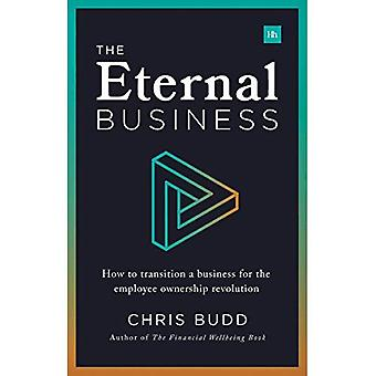 The Eternal Business: How to build and exit a business for employee ownership