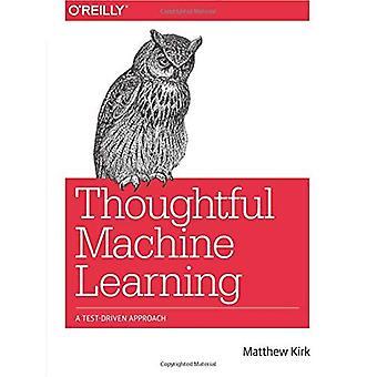 Nachdenklich maschinelles lernen: Ein Test-Driven Ansatz