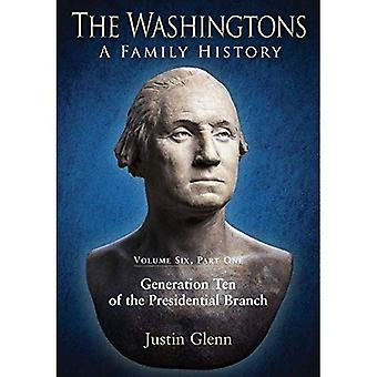 The Washingtons: A Family History: Volume Six, Part One: Generation Ten of the� Presidential Branch