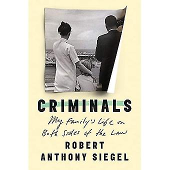 Criminals: My Family's Life� on Both Sides of the Law