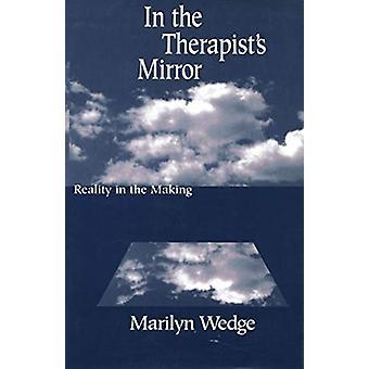 I terapeuten spejl - virkelighed i tilblivelsen af Marilyn Wedge - 9