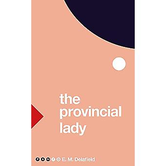 The Provincial Lady by E. M. Delafield - 9781509858453 Book