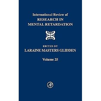 International Review of Research in Mental Retardation by Glidden & Laraine Masters