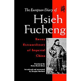 The European Diary of Hsieh Fucheng by Hsieh & Fucheng