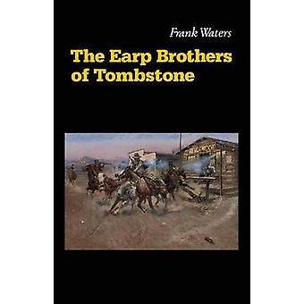 The Earp Brothers of Tombstone The Story of Mrs. Virgil Earp by Waters & Frank