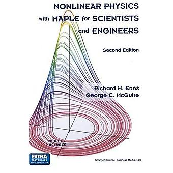 Nonlinear Physics with Maple for Scientists and Engineers by Enns & Richard H.
