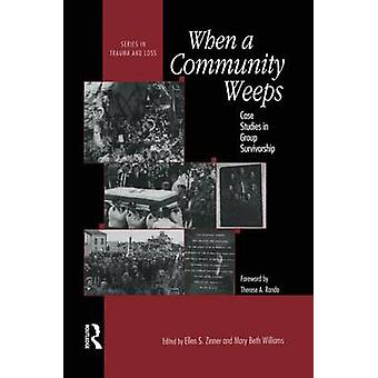 When A Community Weeps  Case Studies In Group Survivorship by Zinner & Ellen S.