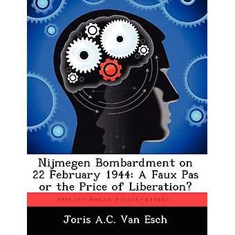 قصف نيميجن في 22 فبراير 1944 Pas مزيف أو ثمن التحرير قبل Van ايش & يوريس ميلان