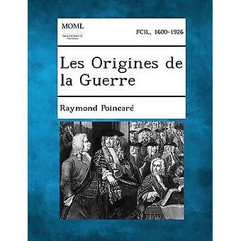 Les Origines de la Guerre av Poincar & Raymond