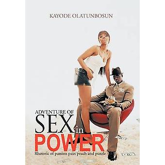 Abenteuer Sex Power Rhetorik der Leidenschaft Schmerz Pfirsich und Puzzle von Olatunbosun & Kayode