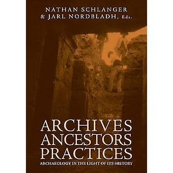 Archiv Vorfahren Praktiken Archäologie vor dem Hintergrund seiner Geschichte von Schlanger & Nathan