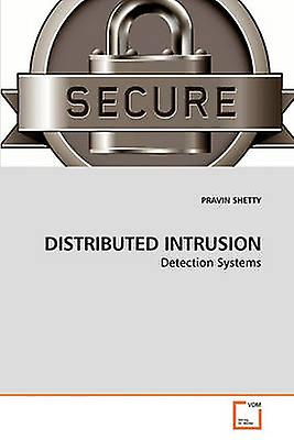 DISTRIBUTED INTRUSION by SHETTY & PRAVIN