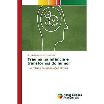 Trauma na infncia e transtornos do humor by Leggerini de Figueiredo ngela