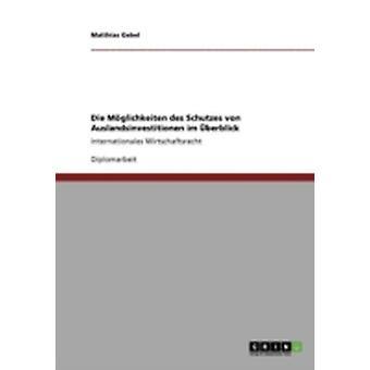 Sterben Sie Mglichkeiten des Schutzes von Auslandsinvestitionen Im Berblick von Gebel & Matthias