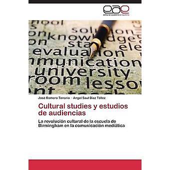 Cultural Studies y Estudios de Audiencias by Romero Tenorio Jose
