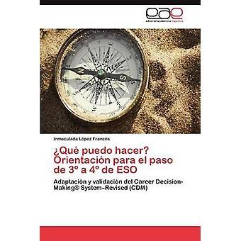 Que Puedo Hacer Orientacion Para El Paso de 3 a 4 de Eso by L. Pez Franc S. & Inmaculada