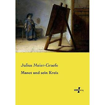 Manet und sein Kreis av MeierGraefe & Julius
