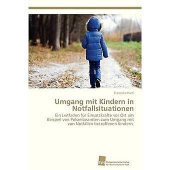 Umgang Mit Kindern in Notfallsituationen by Hartl Franziska