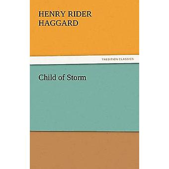 Child of Storm by Haggard & H. Rider