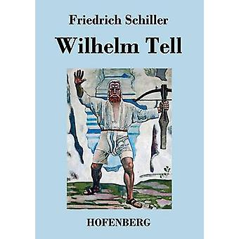 Wilhelm Tell by Friedrich Schiller