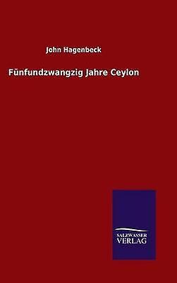 Fnfundzwangzig Jahre Ceylon by Hagenbeck & John